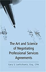 The Art and Science of Negotiating Professional Services Agreements (Line By Line)