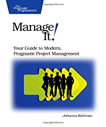 Manage It! Your Guide to Modern, Pragmatic Project  Mangagement