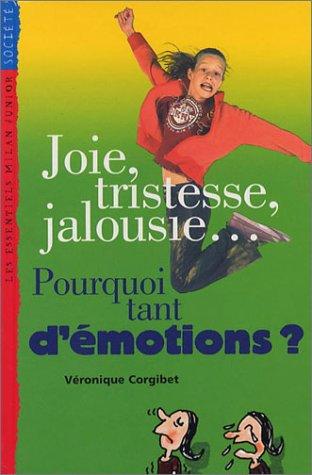 Joie, tristesse, jalousie... Pourquoi tant d'émotions ? |