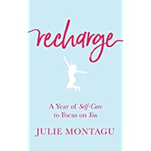 Recharge: A Year of Self-Care to Focus on You (English Edition)