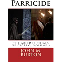 Parricide (THE MURDER TRIALS OF CICERO Book 1)