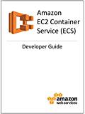 Amazon EC2 Container Service (ECS) Developer Guide (English Edition)