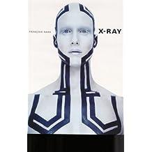 Francois Nars. X-Ray: Photographs by Francois Nars