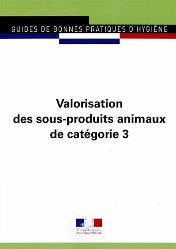 Valorisation des sous-produits animaux de catégorie 3 traités dans des usines de transformation agréées - Guides de bonnes pratiques d'hygiène n°5959 par Journaux officiels