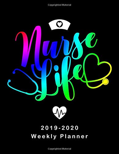 Nurse Life 2019 - 2020 Weekly Planner: LPN RN Nurse Monthly Daily Healthy Lifestyle Activities Schedule July 2019 to December 2020 Journal Pages Hat & Heart Rainbow