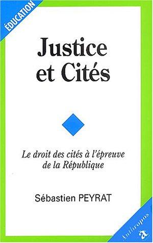 Justice et Cités : Le Droit des cités à l'épreuve de la République