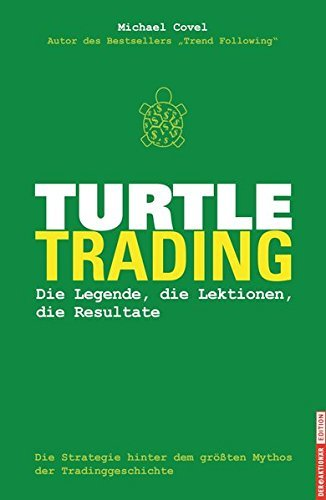 Turtle-Trading: Die Strategie hinter dem gr????ten Mythos der Tradinggeschichte by Michael Covel (2007-12-06)