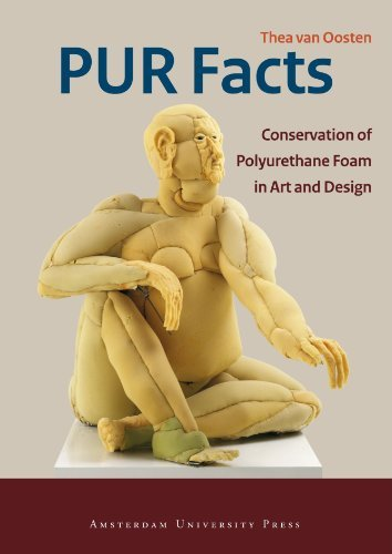 PUR Facts: Conservation of Polyurethane Foam in Art and Design (Cultural Heritage Agency of the Netherlands) by Thea van Oosten (2011-11-15)