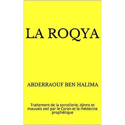 La Roqya: Traitement de la sorcellerie, djinns et mauvais oeil par le Coran et la médecine prophétique