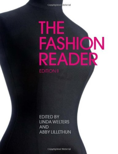 The Fashion Reader, 2nd Edition by Linda Welters, Abby Lillethun Published by BERG (2011)