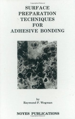 surface-preparation-techniques-for-adhesive-bonding-materials-science-process-technology-series