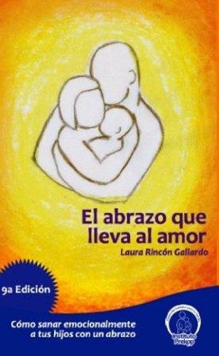 El Abrazo que lleva al Amor de [Gallardo, Laura Rincon]