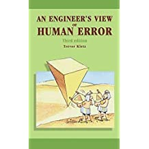 [(An Engineer's View of Human Error)] [By (author) Trevor A. Kletz] published on (July, 2001)