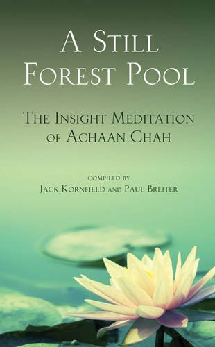 A Still Forest Pool: The Insight Meditation of Achaan Chah (Quest Books)