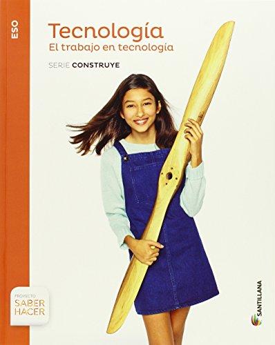 TECNOLOGIA ESO EL TRABAJO SERIE CONSTRUYE SABER HACER - 9788468028279 por Aa.Vv.