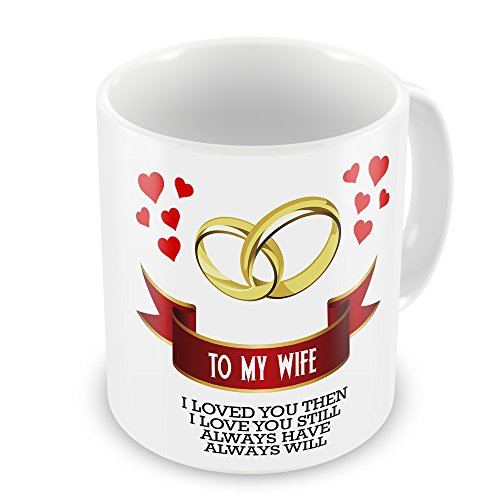 to-my-wife-i-loved-you-then-i-love-you-still-novelty-gift-mug
