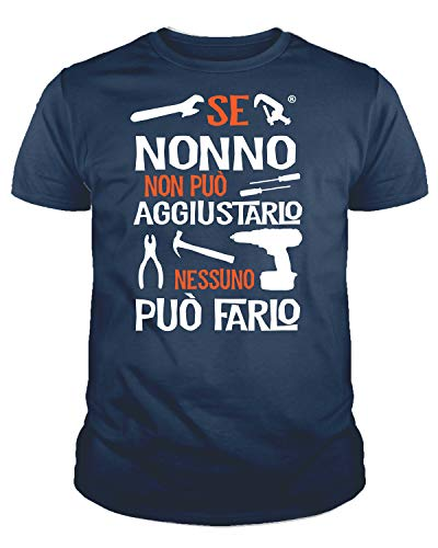 IDEAMAGLIETTA NO0001 T-Shirt Uomo Se Nonno Non può aggiustarlo Nessuno può Farlo Festa del Papa' (XXL, Blu)