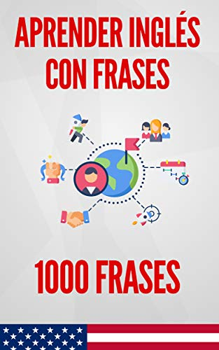 Aprender Inglés Con Frases: 1000 Frases para Praticar por FLF Language Company