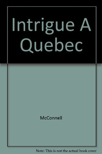 Intrigue ? Qu?bec by G. Robert McConnell (June 19,1980)