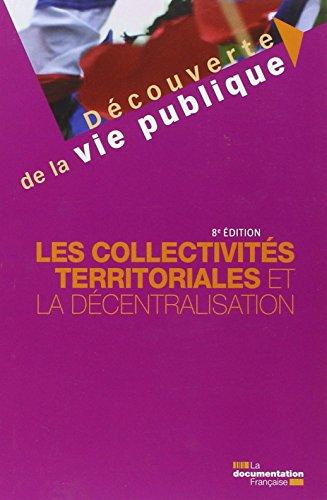 Les collectivités territoriales et la décentralisation - 8e édition