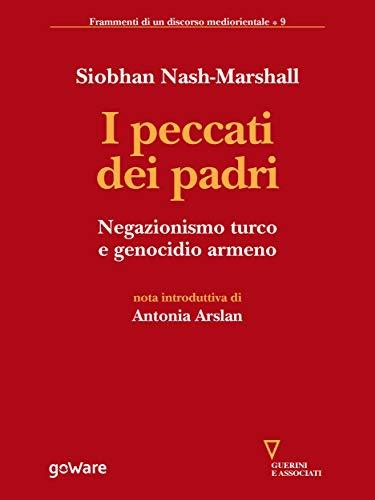 I peccati dei padri. Negazionismo turco e genocidio armeno (Italian Edition)