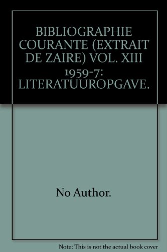 BIBLIOGRAPHIE COURANTE (EXTRAIT DE ZAIRE) VOL. XIII 1959-7: LITERATUUROPGAVE.