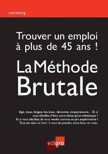 Trouver-un-emploi--plus-de-45-ans-Mthode-brutale