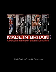 Tribe: A Personal History of British Subculture
