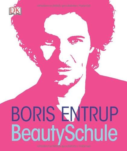 Buchseite und Rezensionen zu 'Beauty-Schule: Finde deinen Stil' von Boris Entrup