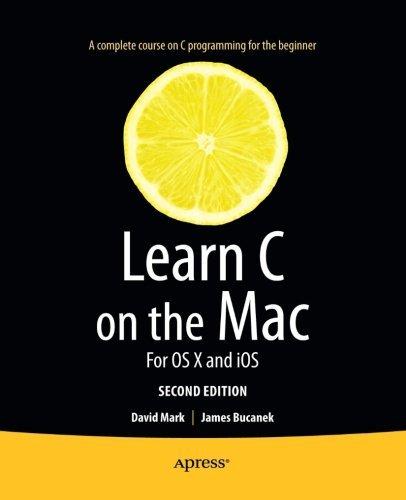 Learn C on the Mac: For OS X and iOS by David Mark (2012-12-19) par David Mark;James Bucanek