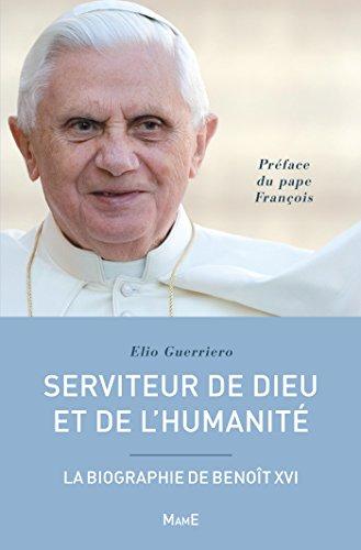Serviteur de Dieu et de l'humanit, la biographie de Benot XVI