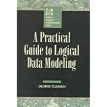 Practical Guide to Logical Data Modeling (McGraw-Hill Systems Design & Implementation)