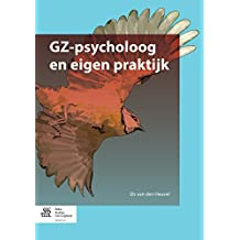 GZ-psycholoog en eigen praktijk (Dutch Edition)