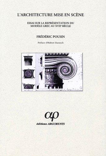 L'architecture mise en scène: Essai sur la représentation du modèle grec au XVIIIe siècle