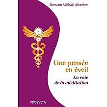 Une pensée en éveil: La voie de la méditation (Stani) (French Edition)