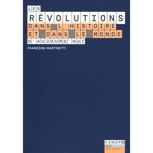 Les Révolutions Dans l'Histoire et Dans le Monde d'Aujourd'Hui