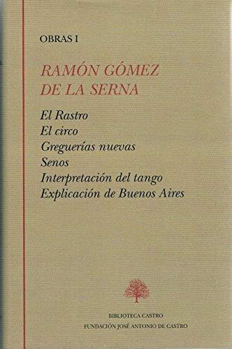 Ramon Gomez De La Serna. Obras I