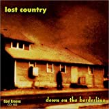 Songtexte von Lost Country - Down to the Borderline