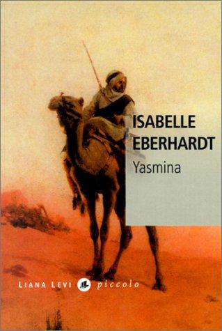 Yasmina et autres nouvelles algériennes par Isabelle Eberhardt