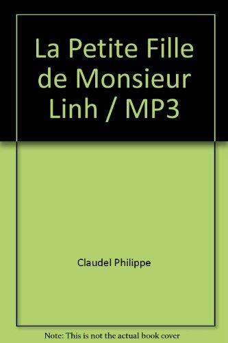 La petite fille de Monsieur Linh : texte intégral / Philippe Claudel | Claudel, Philippe (1962-....). Auteur