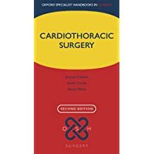 Cardiothoracic Surgery (Oxford Specialist Handbooks in Surgery)