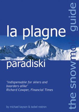 The Snowmole Guide to La Plagne Paradiski (Snowmole Guides S.) por Michael J. Kayson