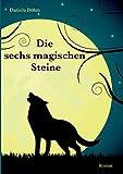 Die sechs magischen Steine von Daniela Böhm