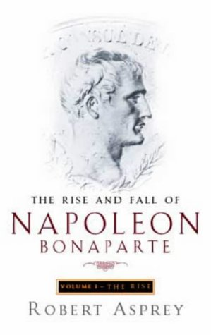 the-rise-and-fall-of-napoleon-vol-1-rise-v-1