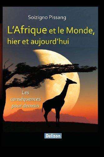 L'Afrique Et Le Monde, Hier Et Aujourd'hui
