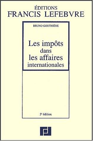 Les impôts dans les affaires internationales : 5ème édition