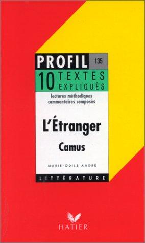 L'ETRANGER (1942), ALBERT CAMUS. 10 textes expliqués