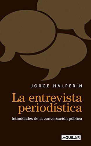La entrevista periodística por Jorge Halperín