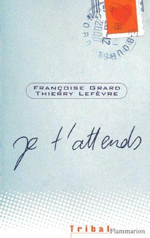 Je t'attends par Thierry Lefèvre, Françoise Grard