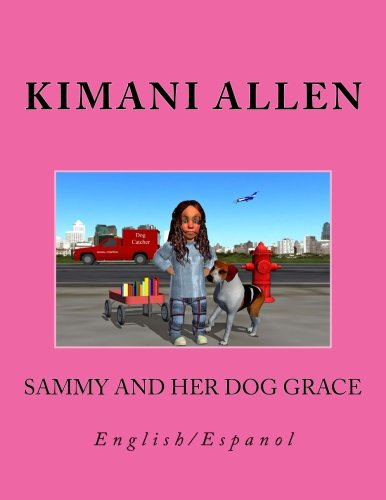 Sammy and her dog Grace/Sammy y su perro Gracia: English & Spanish Volume